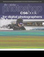 Voices That Matter: The Adobe Photoshop CS6 Book for Digital Photographers by...