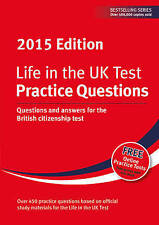 Life in the UK Test: Practice Questions 2015: Questions and Answers