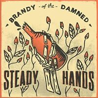 Steady Hands - Brandy Of The Damned [CD]