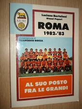 LIBRO BOOK AL SUO POSTO FRA LE GRANDI ROMA AS 1982-'83 LUCIANO BERTOLANI ROCCA
