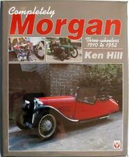 COMPLETELY MORGAN THREE WHEELERS 1910 TO 1952 - KEN HILL ISBN:1874105324 BOOK