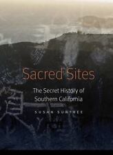 Sacred Sites: The Secret History of Southern California: By Suntree, Susan