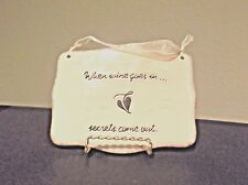 When Wine Goes In, Secrets Come Out Ceramic Bar Sign