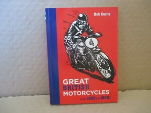 GREAT BRITISH MOTORCYCLES OF THE 1950S & 1960S BOOK BY BOB CURRIE. BSA, TRIUMPH