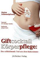 GIFTCOCKTAIL KÖRPERPFLEGE - mit Marion Schimmelpfennig & Dr. Rüdiger Dahlke BUCH