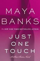 Just One Touch A Slow Burn Novel by Maya Banks Brand New Paperback Book 2017