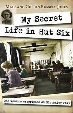 My Secret Life in Hut Six : One Woman's Experiences at Bletchley Park by Mair...