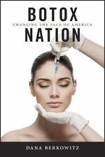 Botox Nation: Changing the Face of America (Intersections), Berkowitz, Dana Book
