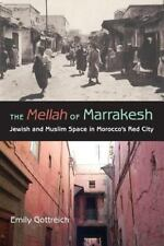 The Mellah of Marrakesh: Jewish and Muslim Space in Morocco's Red City (Paperbac