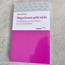 """Nora Eckert: """"Wegschauen geht nicht. Georg Büchner auf den Bühnen d. 20. Jhdts."""""""