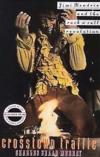 Crosstown Traffic: Jimi Hendrix and the Post-War Rock'n'Roll Revolution (Paperba