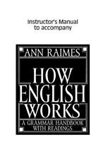 How English Works Instructor's Manual: A Grammar Handbook with Readings by Raime