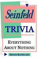 Seinfeld Trivia: Everything About Nothing by Bjorklund, Dennis