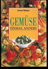 Anne Wilson-Gemüse- einmal anders-