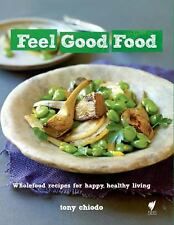 Feel Good Food: Wholefood recipes for happy, healthy living-ExLibrary