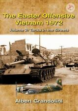 The Easter Offensive, Vietnam 1972. Volume 2: Tanks in the streets (Asia@War), G