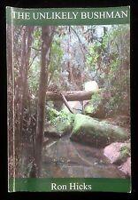 The Unlikely Bushman Eccentric Wahroonga Lovers Jump Creek Callan Park Ron Hicks
