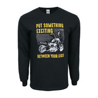 BIKER MOTORCYCLE PUT SOMETHING EXCITING BETWEEN YOUR LEGS T SHIRT