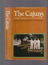 The Cajuns: From Acadia to Louisiana, Wm. Faulkner Rushton, 1979 1st ed w/DJ