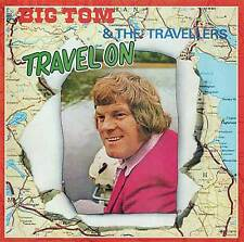 BIG TOM & THE TRAVELLERS - TRAVEL ON CDs New /Ireland/Irish/singer/Country/Music