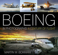 Boeing in Photographs: A Century of Flight by Martin W. Bowman (Hardback, 2016)