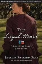 The Loyal Heart by Shelley Shepard Gray Lone Star Hero's Series Book 1 BRAND NEW