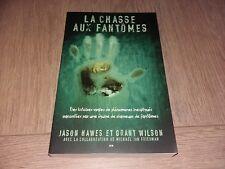 LA CHASSE AUX FANTOMES / JASON HAWES et  GRANT WILSON