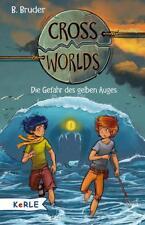 Cross Worlds - Die Gefahr des gelben Auges Band 1 (2015 Gebundene Ausgabe)