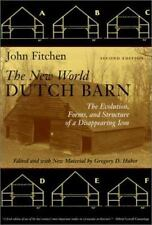 The New World Dutch Barn: The Evolution, Forms, and Structure of a-ExLibrary