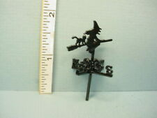 Miniature  Weathervane # H200 Metal Witch design Bright Delights 1/12th Scale