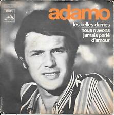 """45 TOURS / 7"""" SINGLE--ADAMO-LES BELLES DAMES / NOUS N'AVONS JAMAIS PARLE D'AMOUR"""