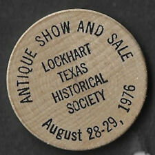 VINTAGE WOODEN NICKEL LOCKHART TEXAS HISTORICAL SOCIETY 1976 ANTIQUE SHOW & SALE