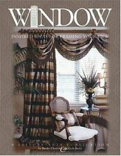 The Window: Inspired Ideas for Framing Your View Leisure Arts #3422