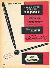PUBLICITE ADVERTISING 124  1959  JIF WATERMAN  SUPER FLAIR SAPHIR  stylo