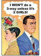I Won't Do A 3-Way Unless It's 2 Girls steel funny fridge magnet (ep)