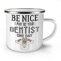 Be Nice Dentist NEW Enamel Tea Mug 10 oz | Wellcoda