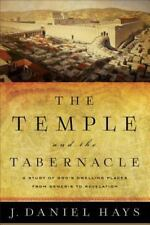 Temple and the Tabernacle : A Study of God's Dwelling Places from Genesis to ...