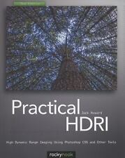Practical HDRI: High Dynamic Range Imaging Using Photoshop CS5 and Other Tool...