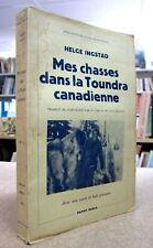 MES CHASSES DANS LA TOUNDRA CANADIENNE. PAR H. INGSTAD
