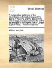 A Comparative Statement of the Advantages and Disadvantages of the Docks in Wapp