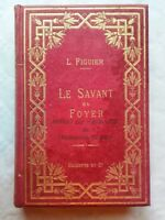 Figuier Louis  Le Savant Du Foyer 1883