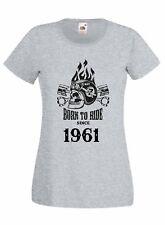 T-shirt Maglietta donna J2231 Born To Ride Since 1961 Compleanno Idea Regalo Mot