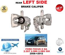 FOR FORD FOCUS II DA 2.5 ST 2.5 RS 2.5 RS 500 2008-2012 REAR LEFT BRAKE CALIPER