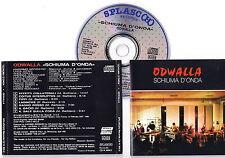 ODWALLA - SCHIUMA D'ONDA 1990 CD No Barcode VERY RARE