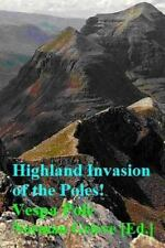 Highland Invasion of the Poles! : Torridon, Glencoe, the Ben and Southern...
