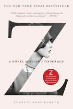 Z: A Novel Of Zelda Fitzgerald: By Therese Anne Fowler