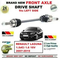FOR RENAULT LAGUNA 1.5dCi 1.6 16V 2007-2015 BRAND NEW FRONT AXLE LEFT DRIVESHAFT
