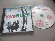 THE HUMMINGBIRDS : LOVE BUZZ LOVEBUZZ CD ALBUM BRUSH SHE KNOWS ALIMONY 14 TRKS
