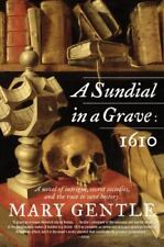 A Sundial in a Grave: 1610 : A Novel by Mary Gentle (2005, Paperback)