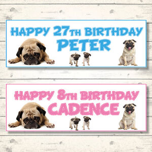 2 PERSONALISED PUG DOG BIRTHDAY BANNERS  - ANY NAME/AGE/MESSAGE